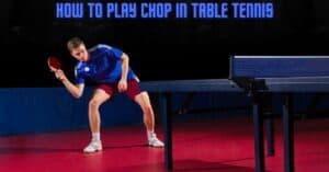 Chop shot in table tennis
