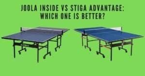 Joola inside vs Stiga advantage ping pong table